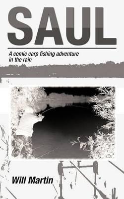Saul: A Comic Carp Fishing Adventure in the Rain (Paperback)