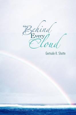 Behind Every Cloud (Paperback)