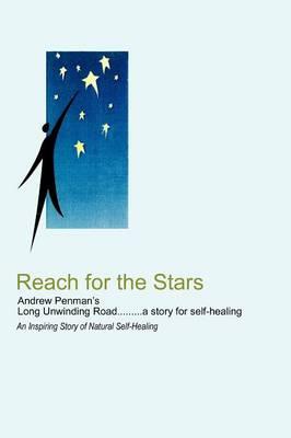 Andew Penman's Long Unwinding Road: An Inspiring Story of Natural Self-Healing (Paperback)