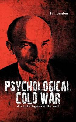 Psychological Cold War: An Intelligence Report (Paperback)