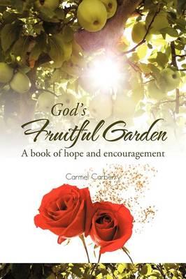 God's Fruitful Garden: A Book of Hope and Encouragement (Paperback)