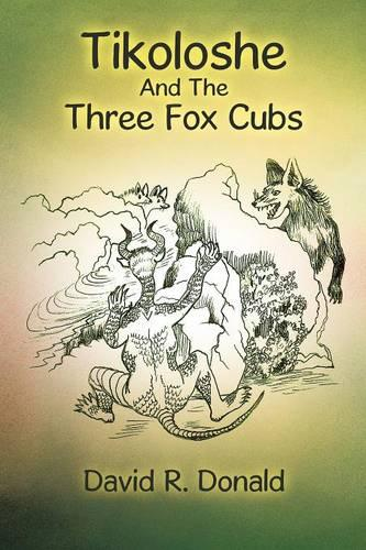 Tikoloshe and the Three Fox Cubs (Paperback)
