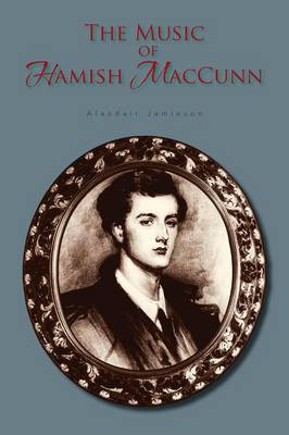 The Music of Hamish Maccunn (Paperback)