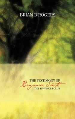 The Testimony of Benjanim Smith: The Survivors Club (Hardback)