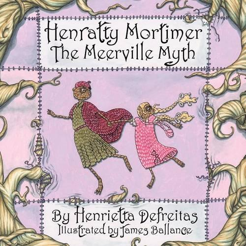 Henratty Mortimer: The Meerville Myth (Paperback)