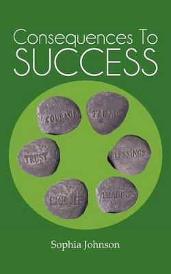 Consequences to Success (Paperback)