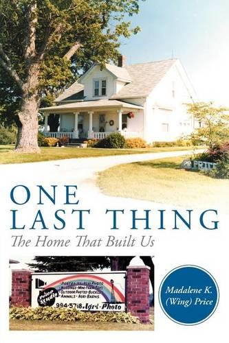 One Last Thing: The Home That Built Us (Paperback)