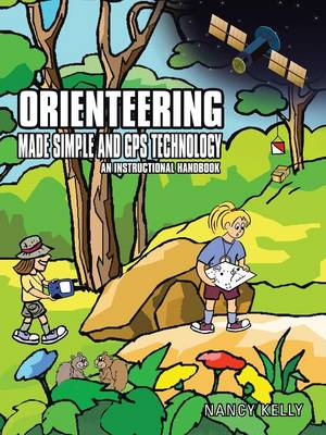 Orienteering Made Simple and GPS Technology: An Instructional Handbook (Paperback)