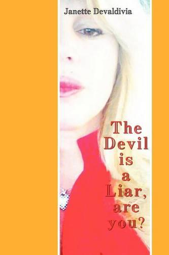 The Devil Is a Liar, Are You? (Paperback)