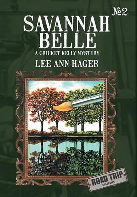 Savannah Belle: A Cricket Kelly Mystery (Hardback)