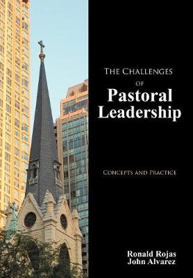 The Challenges of Pastoral Leadership: Concepts and Practice (Hardback)