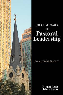 The Challenges of Pastoral Leadership: Concepts and Practice (Paperback)