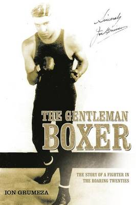 The Gentleman Boxer: The Story of a Fighter in the Roaring Twenties (Paperback)