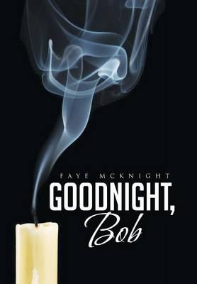 Goodnight, Bob (Hardback)