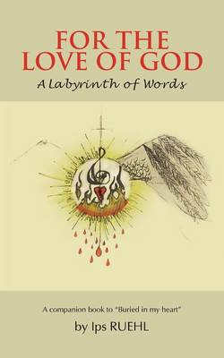 For the Love of God: A Labyrinth of Words (Paperback)