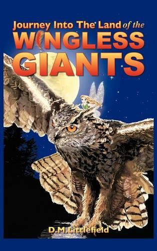 Journey Into the Land of the Wingless Giants (Hardback)