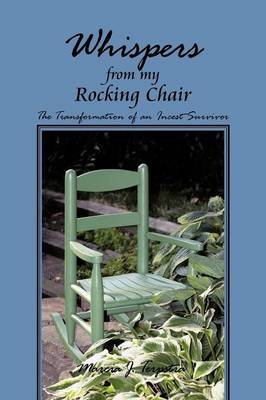 Whispers from My Rocking Chair: The Transformation of an Incest Survivor (Paperback)