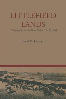 Littlefield Lands: Colonization on the Texas Plains, 1912-1920 - M. K. Brown Range Life Series (Paperback)