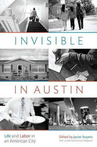 Invisible in Austin: Life and Labor in an American City (Paperback)
