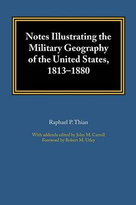 Notes Illustrating the Military Geography of the United States, 1813-1880 (Paperback)
