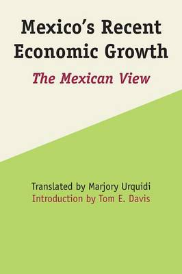 Mexico's Recent Economic Growth: The Mexican View - LLILAS Latin American Monograph Series (Paperback)