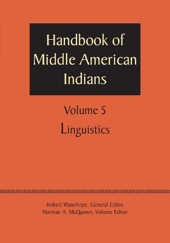 Handbook of Middle American Indians, Volume 5: Linguistics (Paperback)