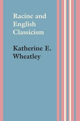 Racine and English Classicism (Paperback)