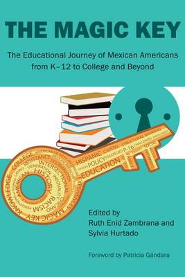 The Magic Key: The Educational Journey of Mexican Americans from K-12 to College and Beyond - Louann Atkins Temple Women & Culture Series (Paperback)