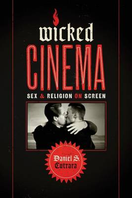 Wicked Cinema: Sex and Religion on Screen (Paperback)