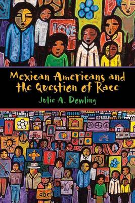 Mexican Americans and the Question of Race (Paperback)