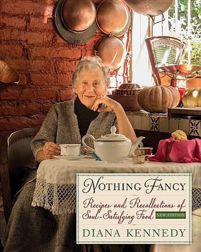 Nothing Fancy: Recipes and Recollections of Soul-Satisfying Food - The William and Bettye Nowlin Series in Art, History, and Culture of the Western Hemisphere (Hardback)