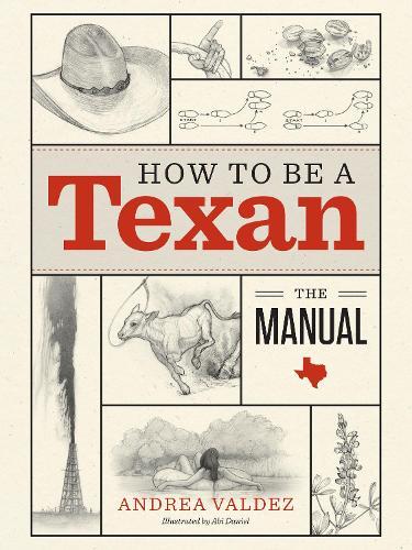 How to Be a Texan: The Manual (Hardback)