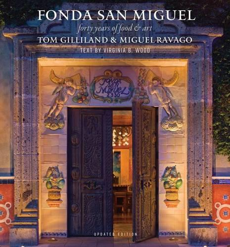 Fonda San Miguel: Forty Years of Food and Art (Hardback)