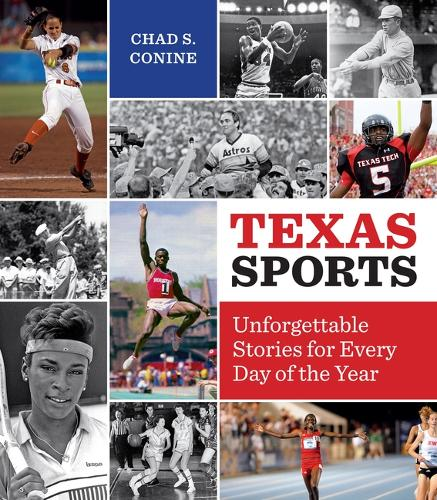 Texas Sports: Unforgettable Stories for Every Day of the Year (Paperback)