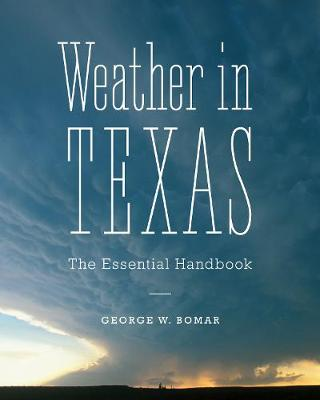 Weather in Texas: The Essential Handbook (Paperback)