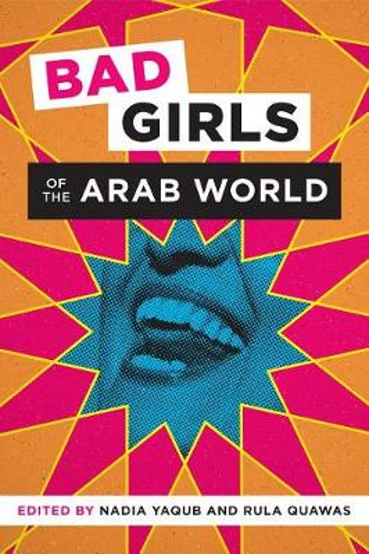 Bad Girls of the Arab World (Hardback)
