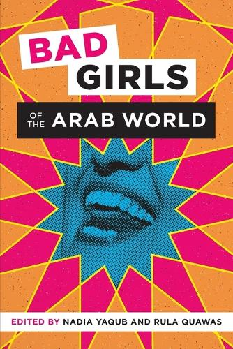 Bad Girls of the Arab World (Paperback)