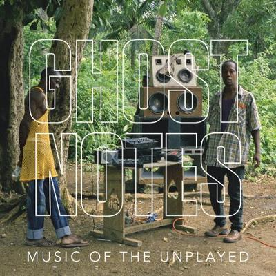 Ghostnotes: Music of the Unplayed (Hardback)