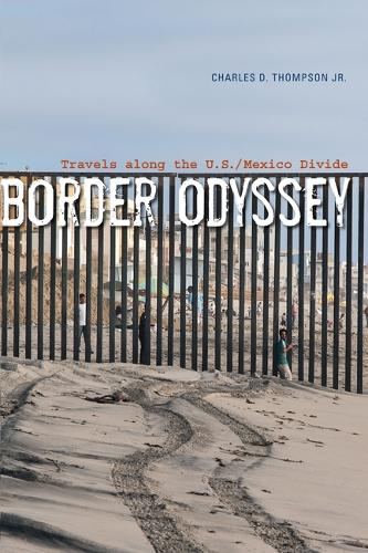 Border Odyssey: Travels along the U.S./Mexico Divide (Paperback)