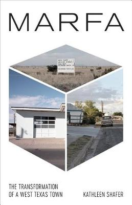 Marfa: The Transformation of a West Texas Town (Hardback)