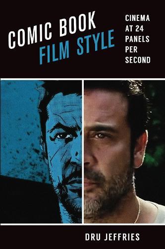 Comic Book Film Style: Cinema at 24 Panels per Second (Paperback)