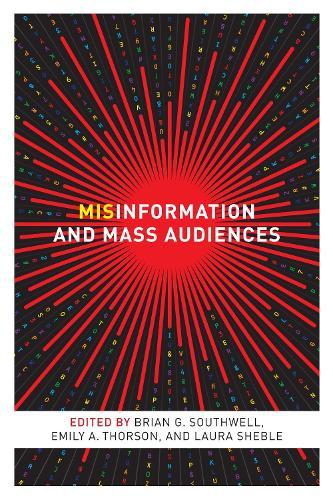 Misinformation and Mass Audiences (Hardback)
