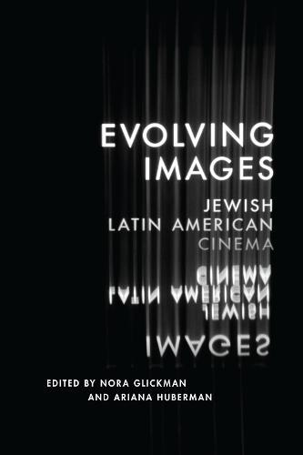 Evolving Images: Jewish Latin American Cinema (Paperback)