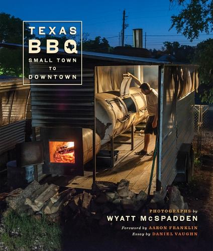 Texas BBQ, Small Town to Downtown (Hardback)