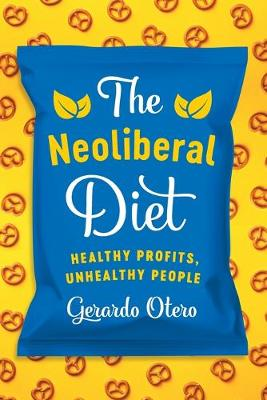 The Neoliberal Diet: Healthy Profits, Unhealthy People (Paperback)