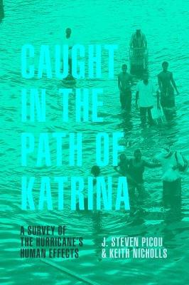 Caught in the Path of Katrina: A Survey of the Hurricane's Human Effects (Hardback)