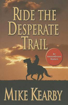 Ride The Desperate Trail By Mike Kearby Waterstones Western movies the desperate trail 1994 (ima prevod) / sam elliott part 1/2. waterstones