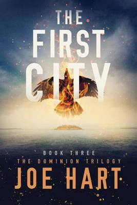 The First City - The Dominion Trilogy 3 (Paperback)