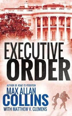 Executive Order - Reeder and Rogers Thriller 3 (Paperback)