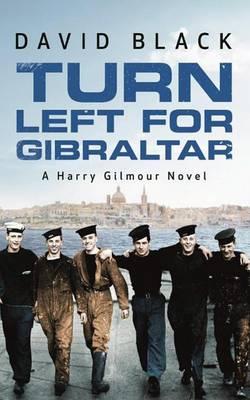 Turn Left for Gibraltar - A Harry Gilmour Novel 3 (Paperback)